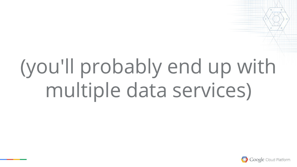 (you'll probably end up with multiple data serv...