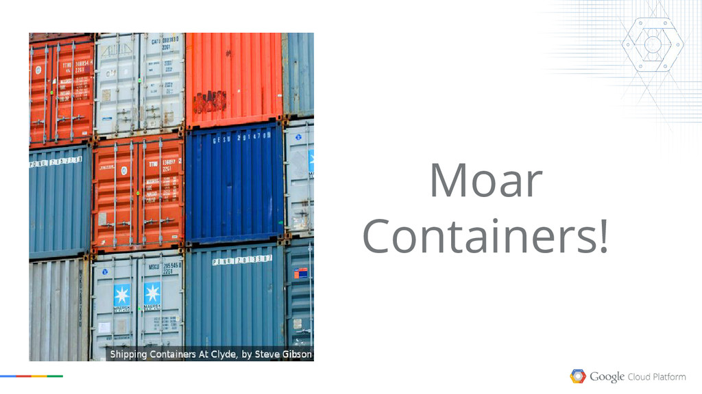 Moar Containers!