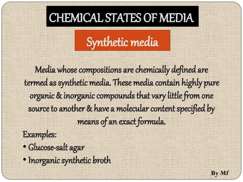 CHEMICAL STATES OF MEDIA Synthetic media Media ...