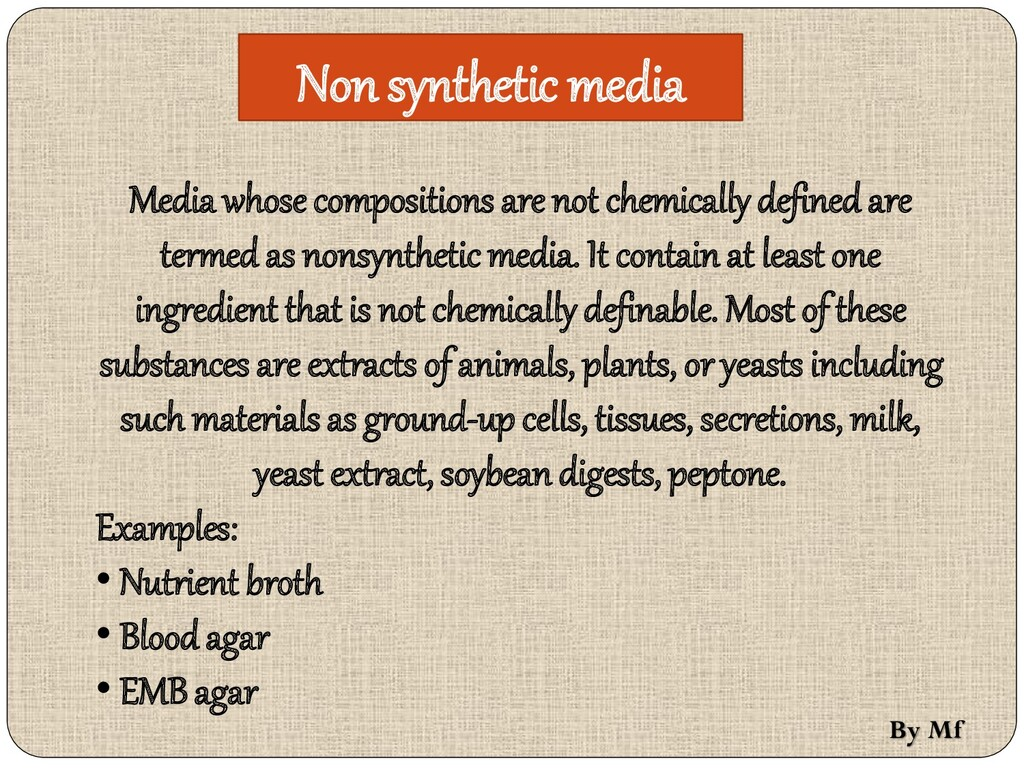 Non synthetic media Media whose compositions ar...