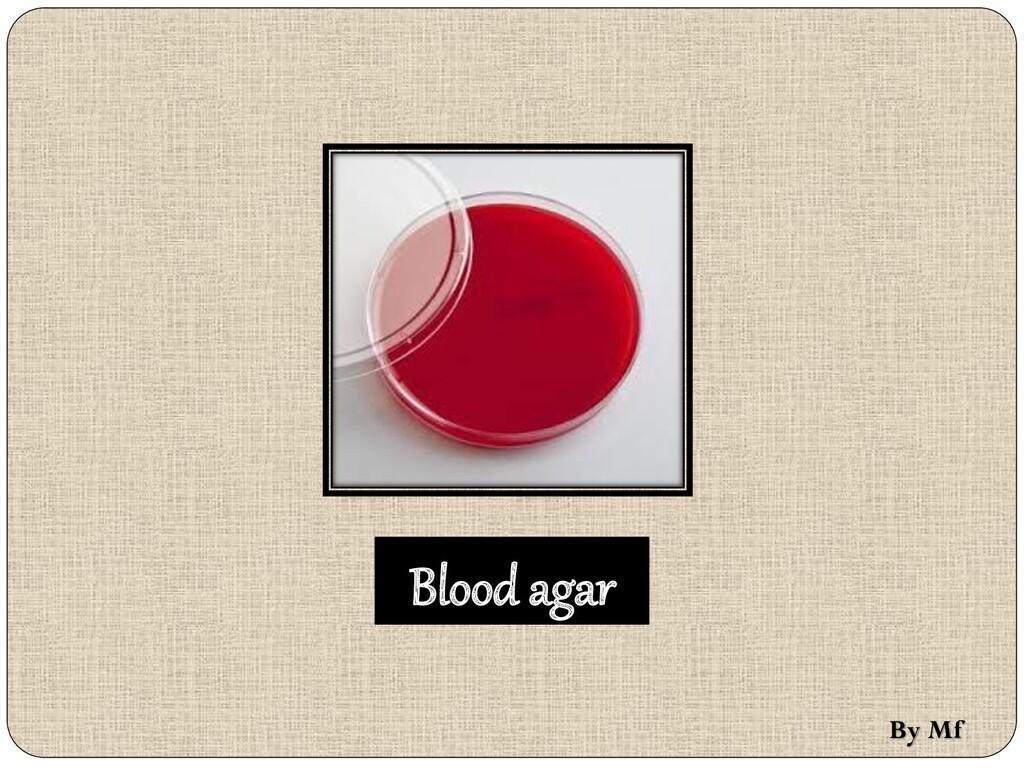 Blood agar By Mf