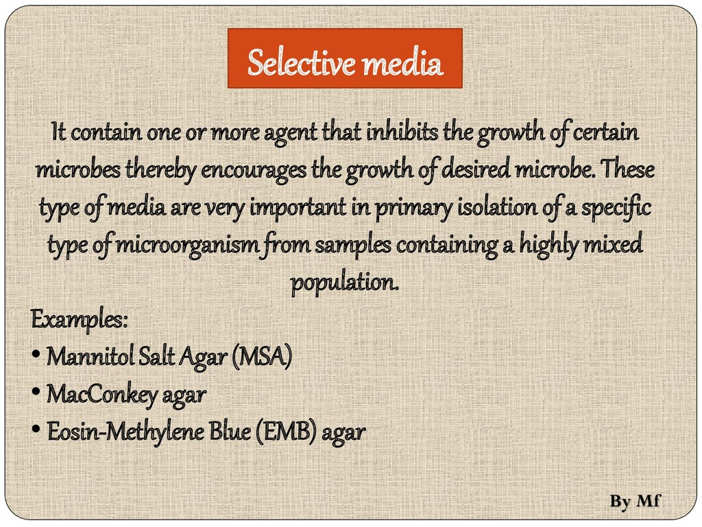 Selective media It contain one or more agent th...