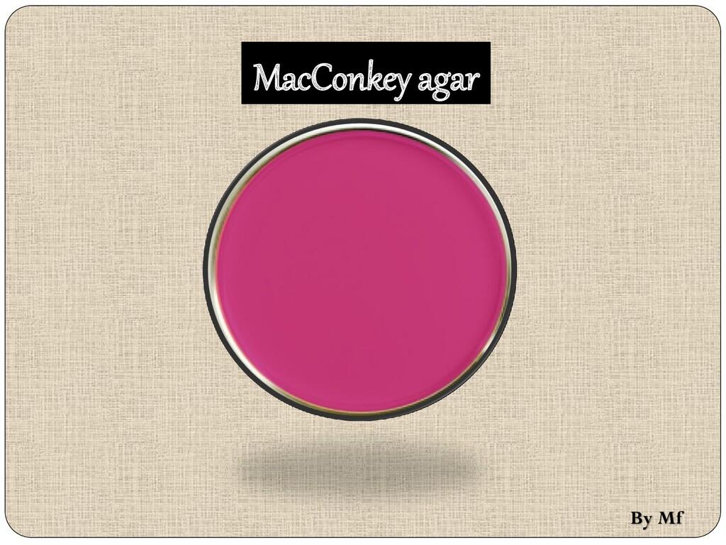 MacConkey agar By Mf