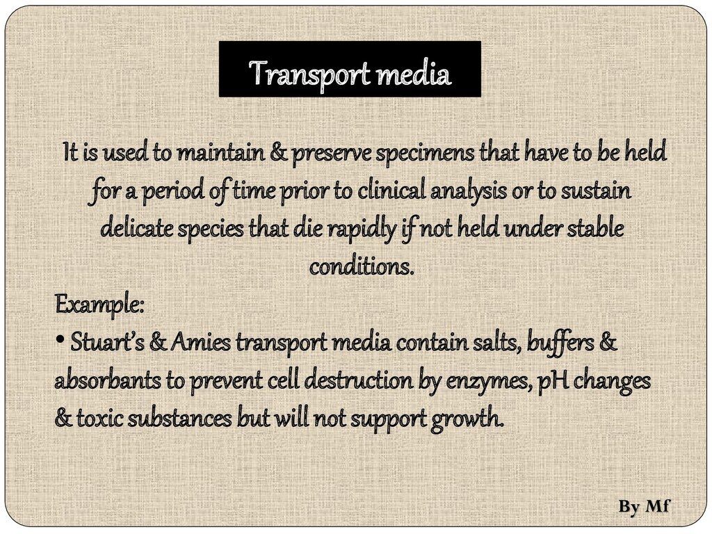 Transport media It is used to maintain & preser...