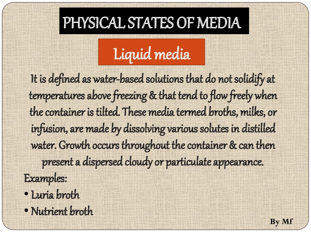 PHYSICAL STATES OF MEDIA Liquid media It is def...