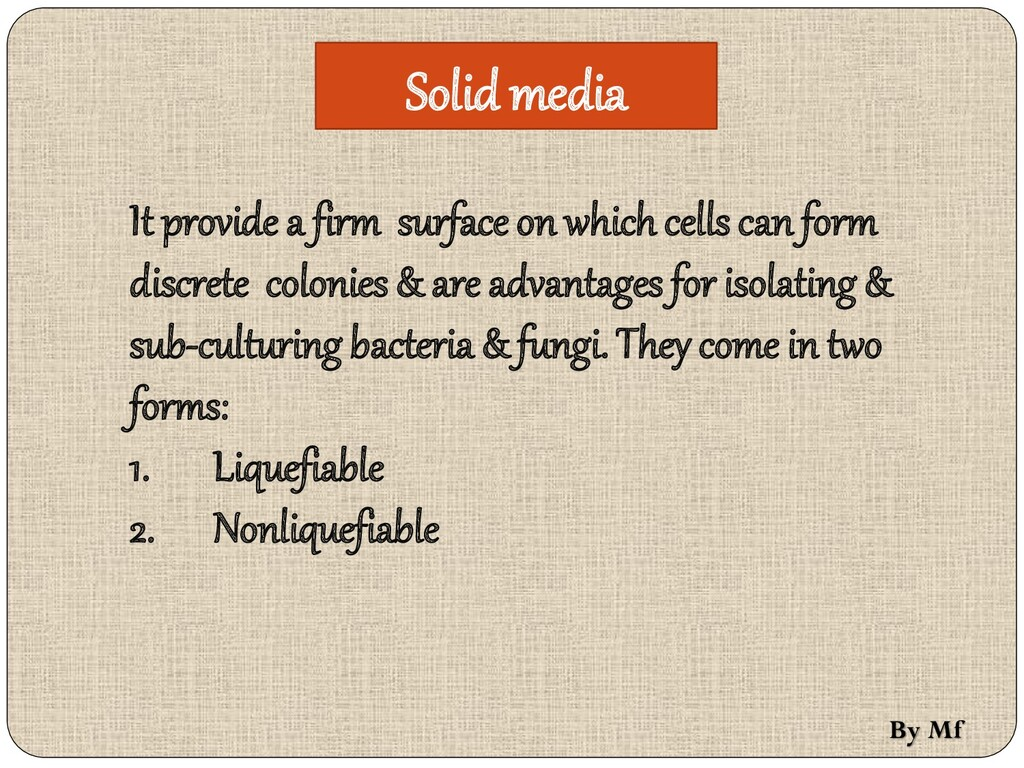 Solid media It provide a firm surface on which ...