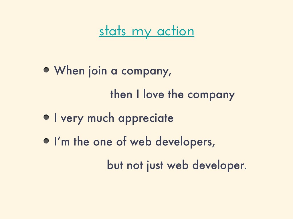 When join a company, then I love the company I ...