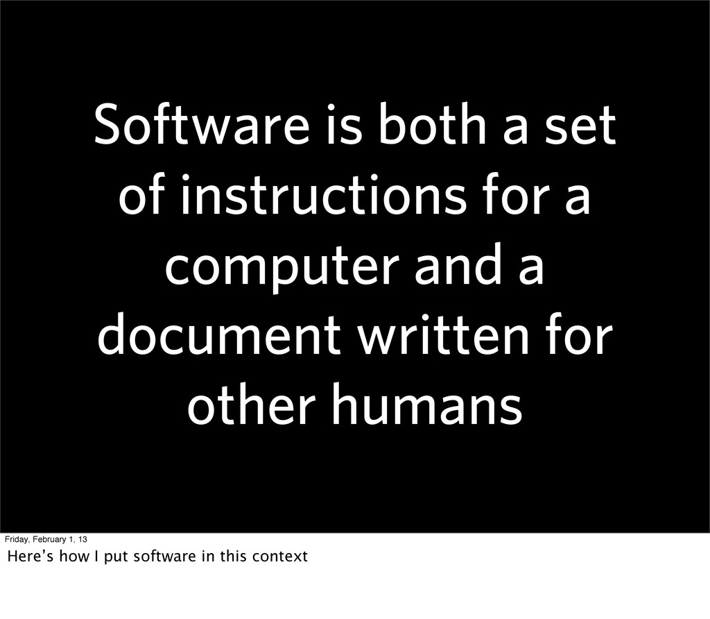 Software is both a set of instructions for a co...