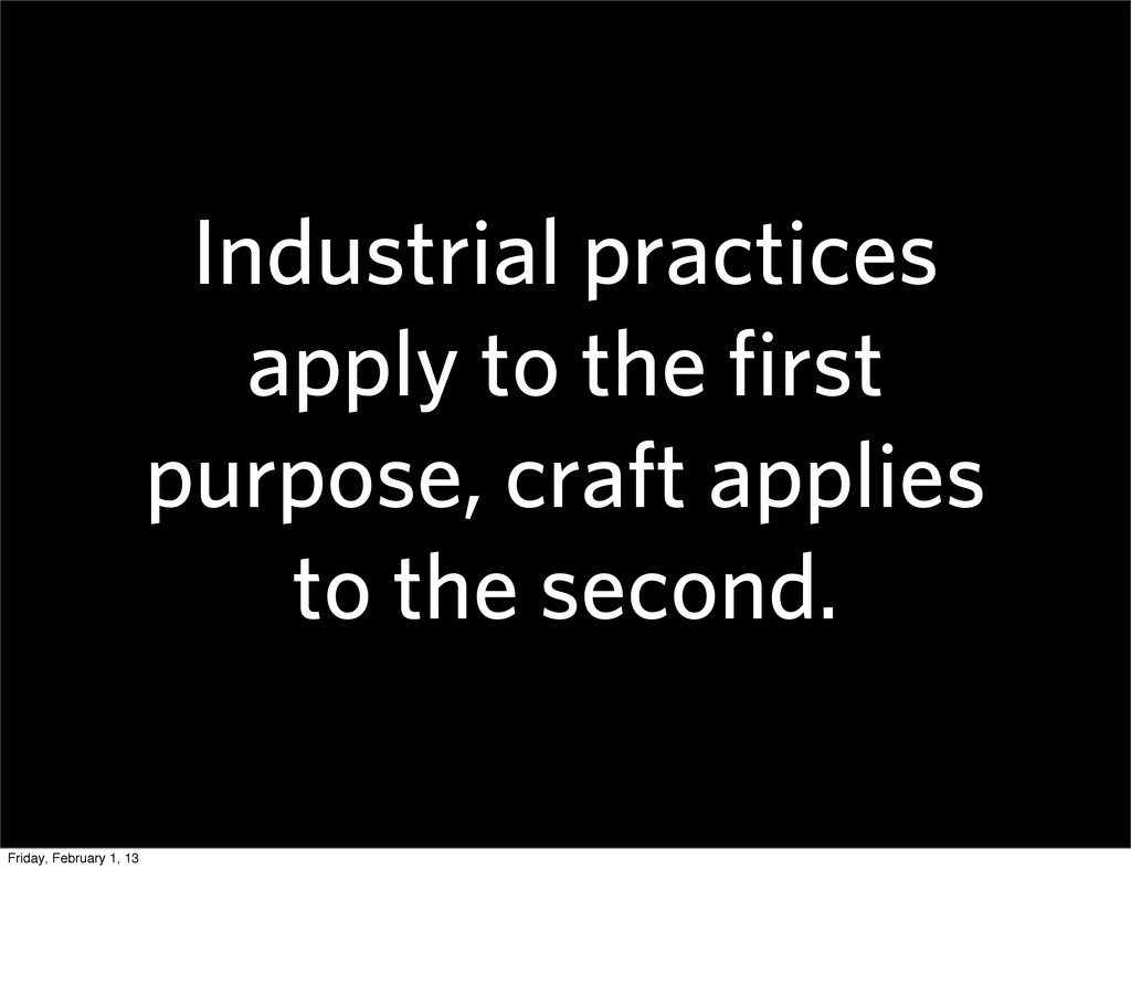 Industrial practices apply to the first purpose,...