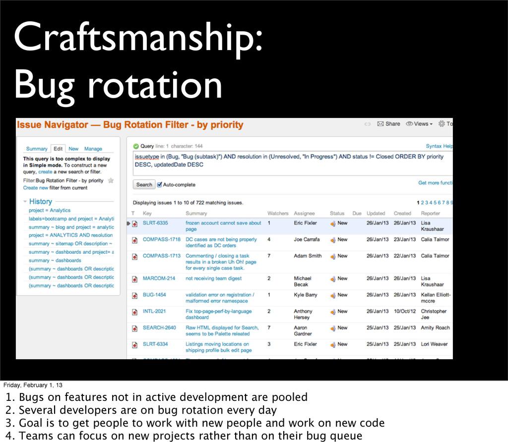 Craftsmanship: Bug rotation Friday, February 1,...