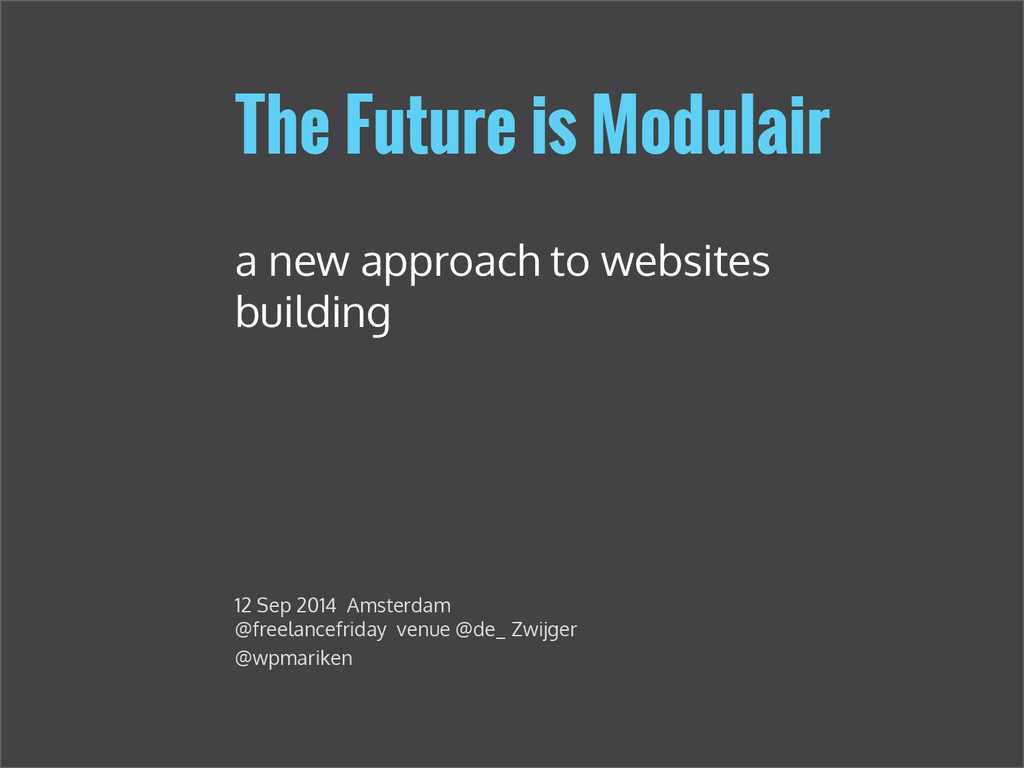 The Future is Modulair a new approach to websit...