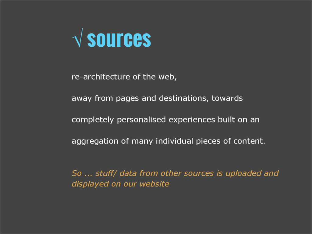 √ sources re-architecture of the web, away from...