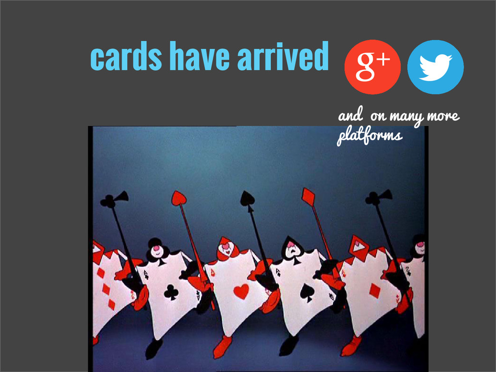 cards have arrived and on many more platforms