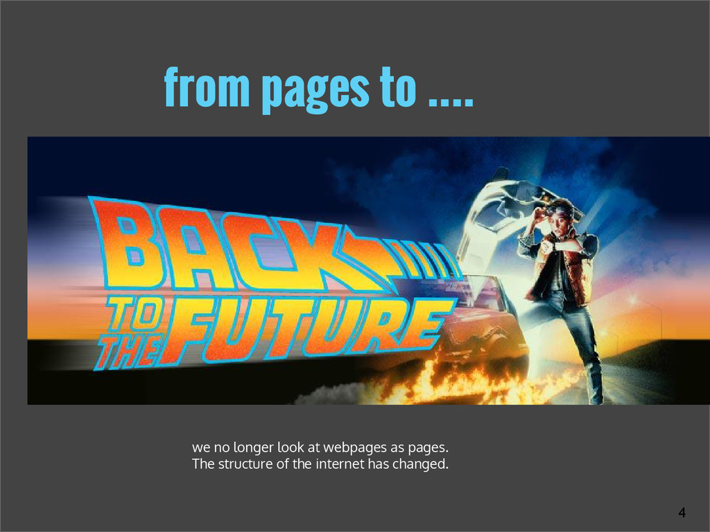 from pages to …. we no longer look at webpages ...