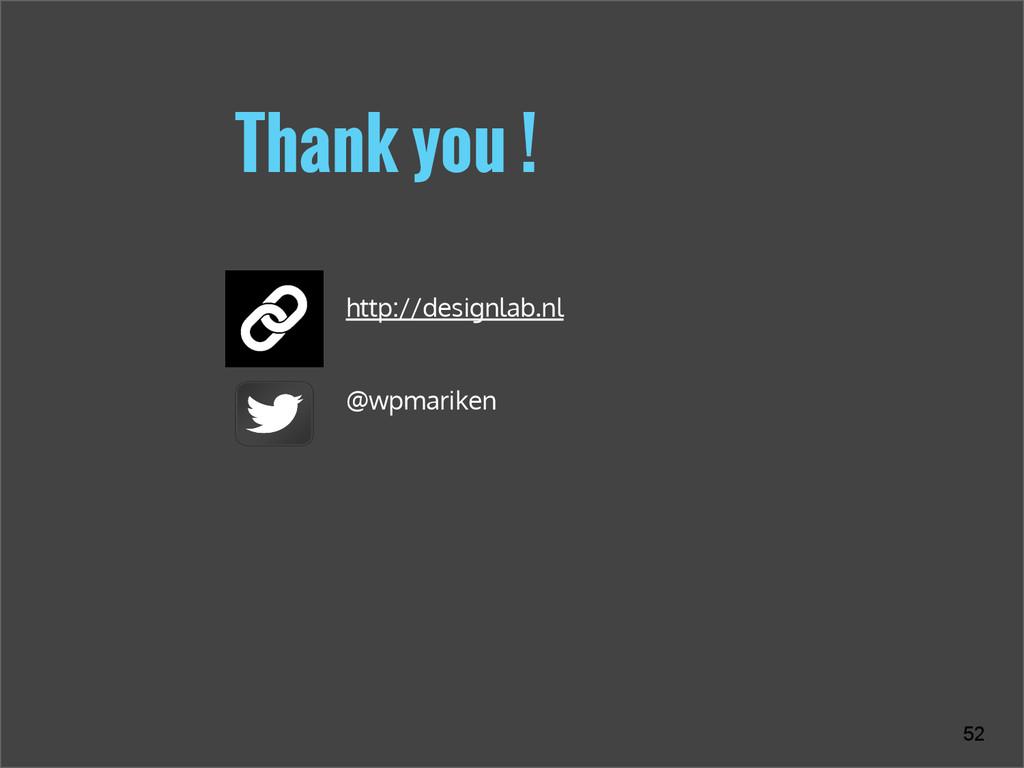 Thank you ! 52 http://designlab.nl @wpmariken