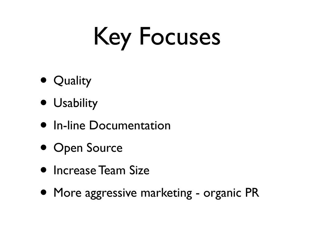 Key Focuses • Quality • Usability • In-line Doc...