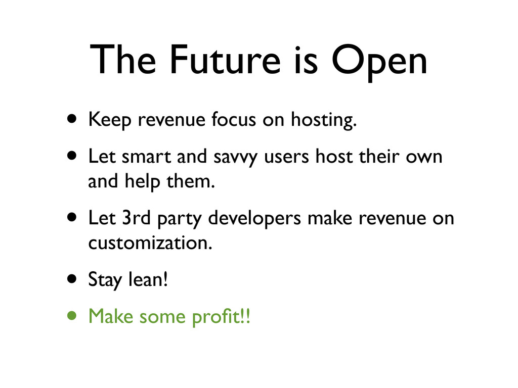 The Future is Open • Keep revenue focus on host...