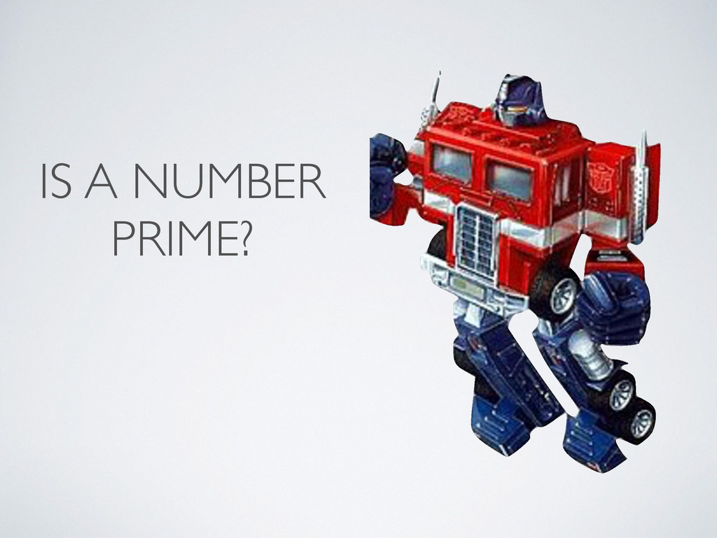 IS A NUMBER PRIME?