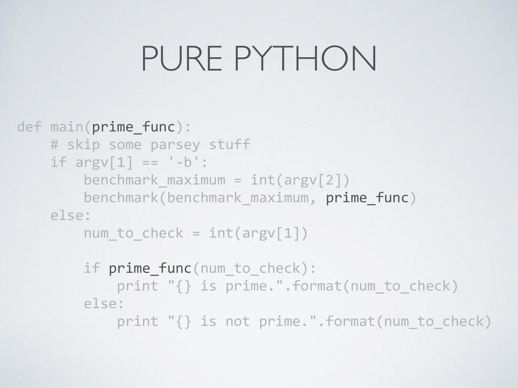 PURE PYTHON def main(prime_func):   ...