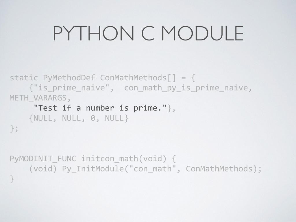 PYTHON C MODULE static PyMethodDef ConMat...