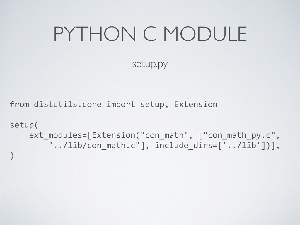 PYTHON C MODULE setup.py from distutils.core...