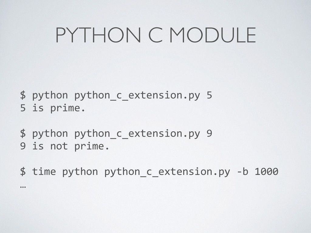 PYTHON C MODULE $ python python_c_extensi...