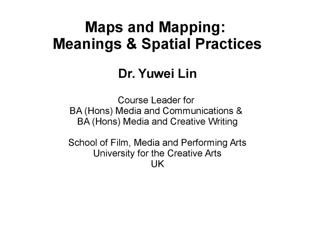 Maps and Mapping: Meanings & Spatial Practices ...