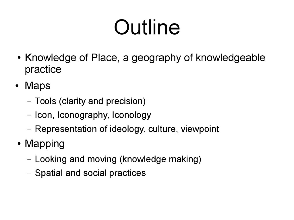 Outline ● Knowledge of Place, a geography of kn...