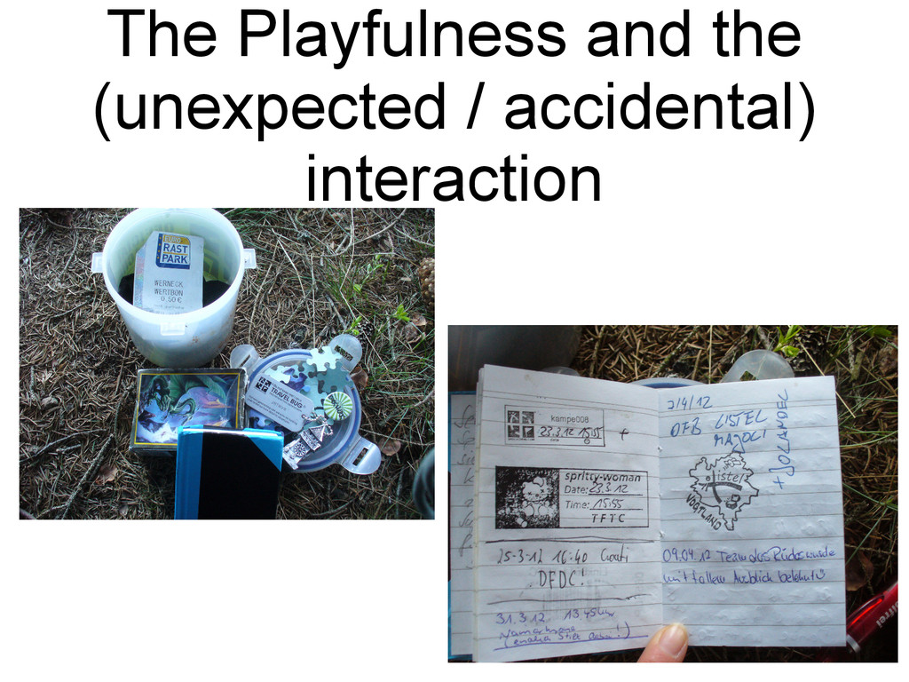 The Playfulness and the (unexpected / accidenta...