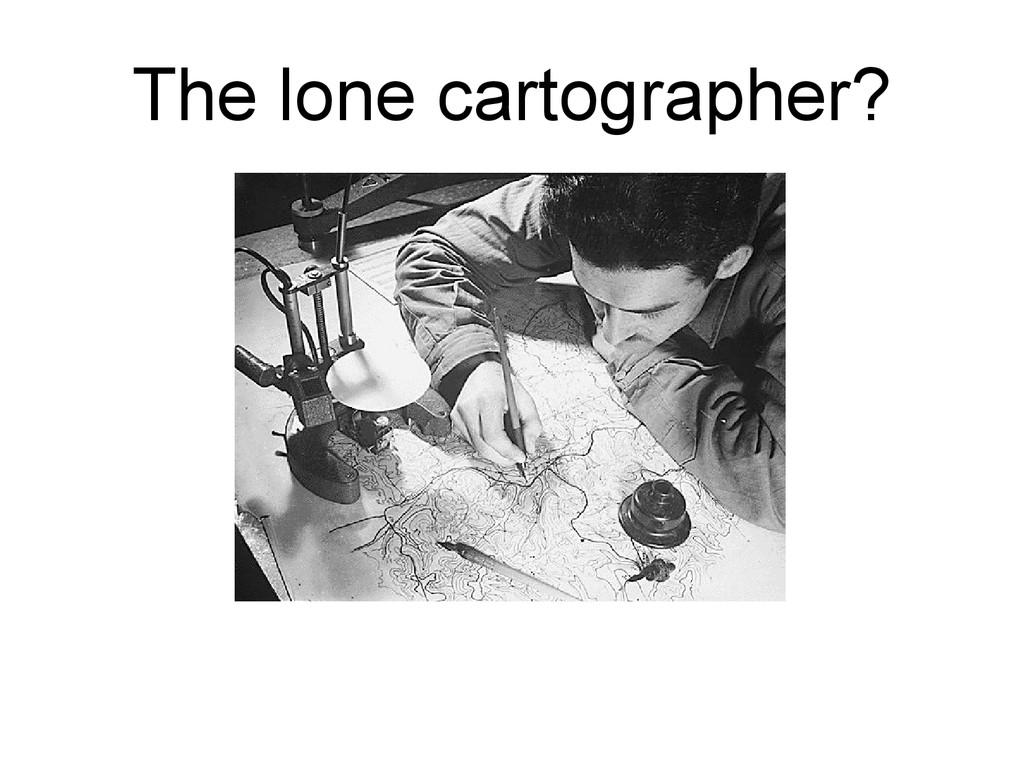 The lone cartographer?