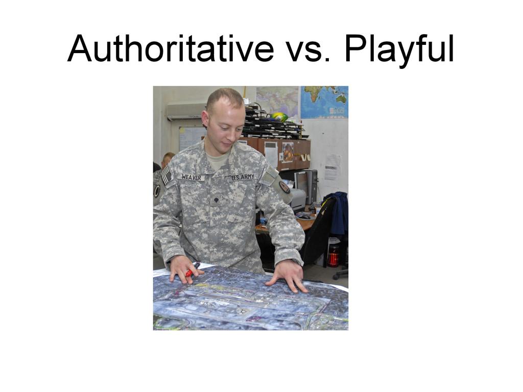 Authoritative vs. Playful