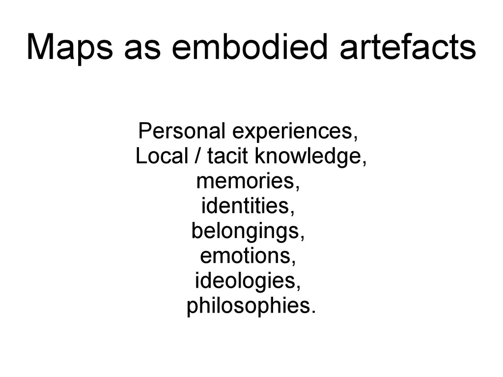 Personal experiences, Local / tacit knowledge, ...