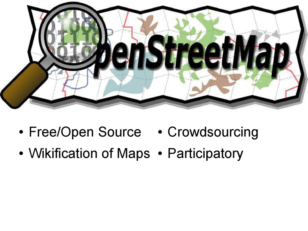 ● Crowdsourcing ● Participatory ● Free/Open Sou...