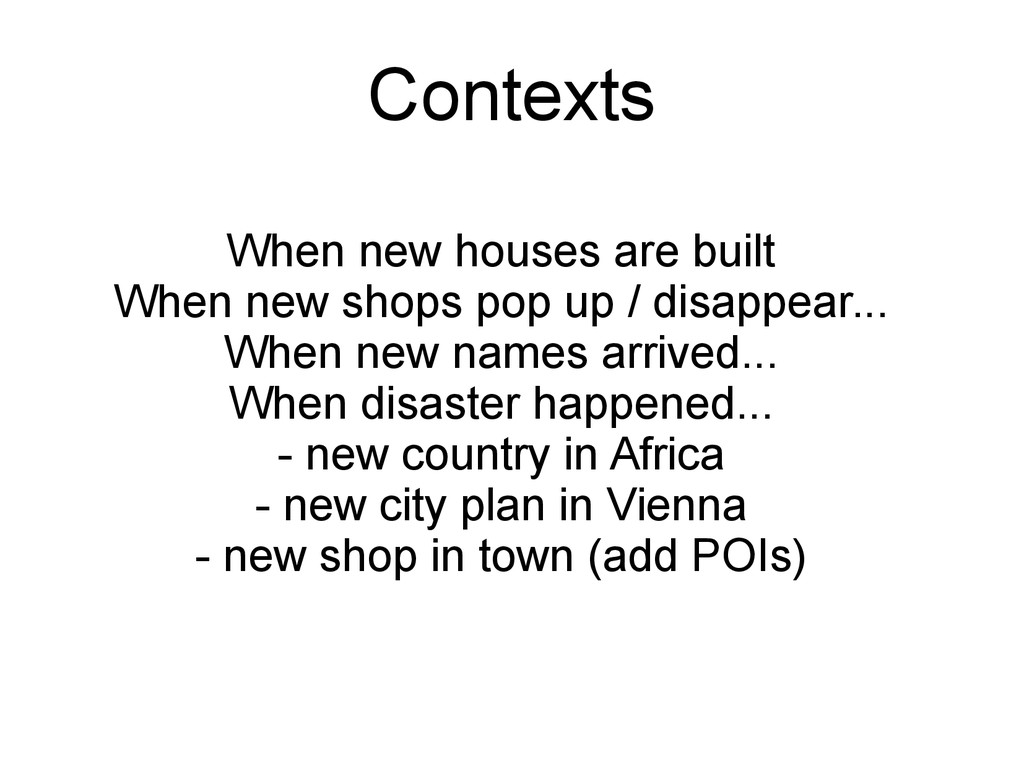 When new houses are built When new shops pop up...