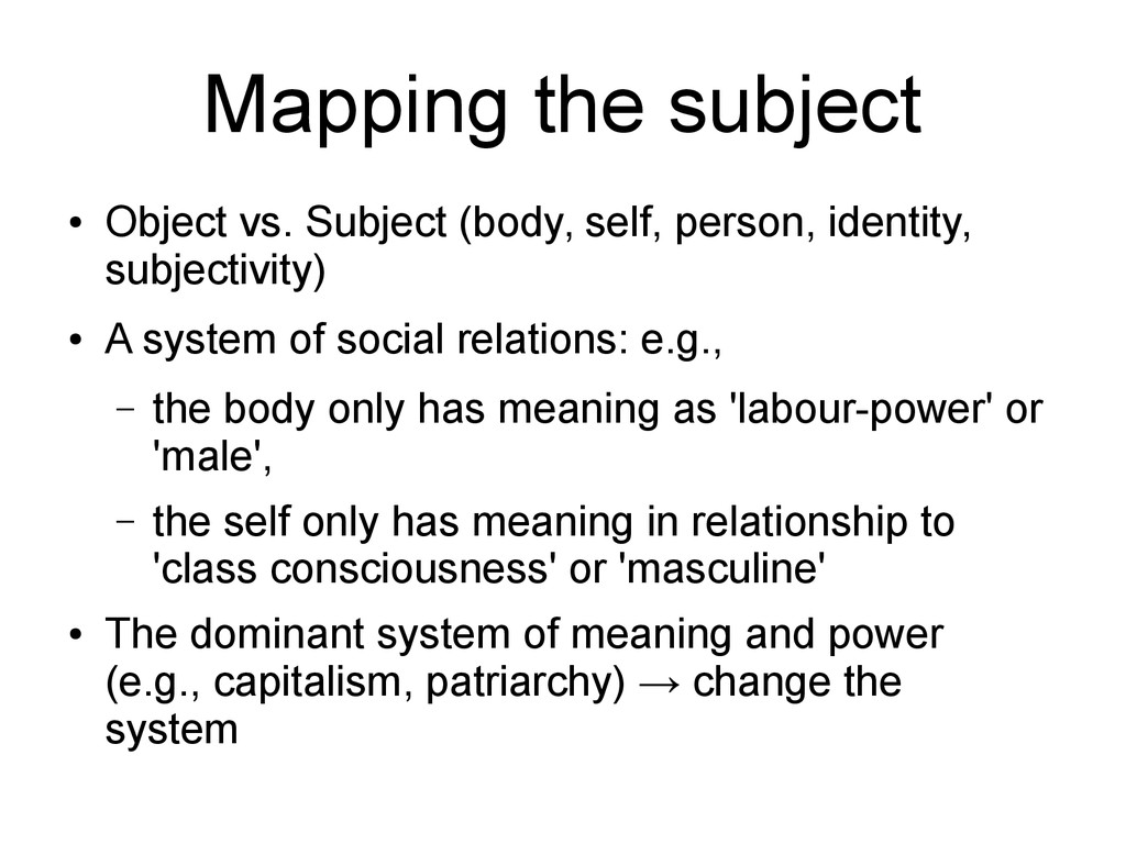 Mapping the subject ● Object vs. Subject (body,...
