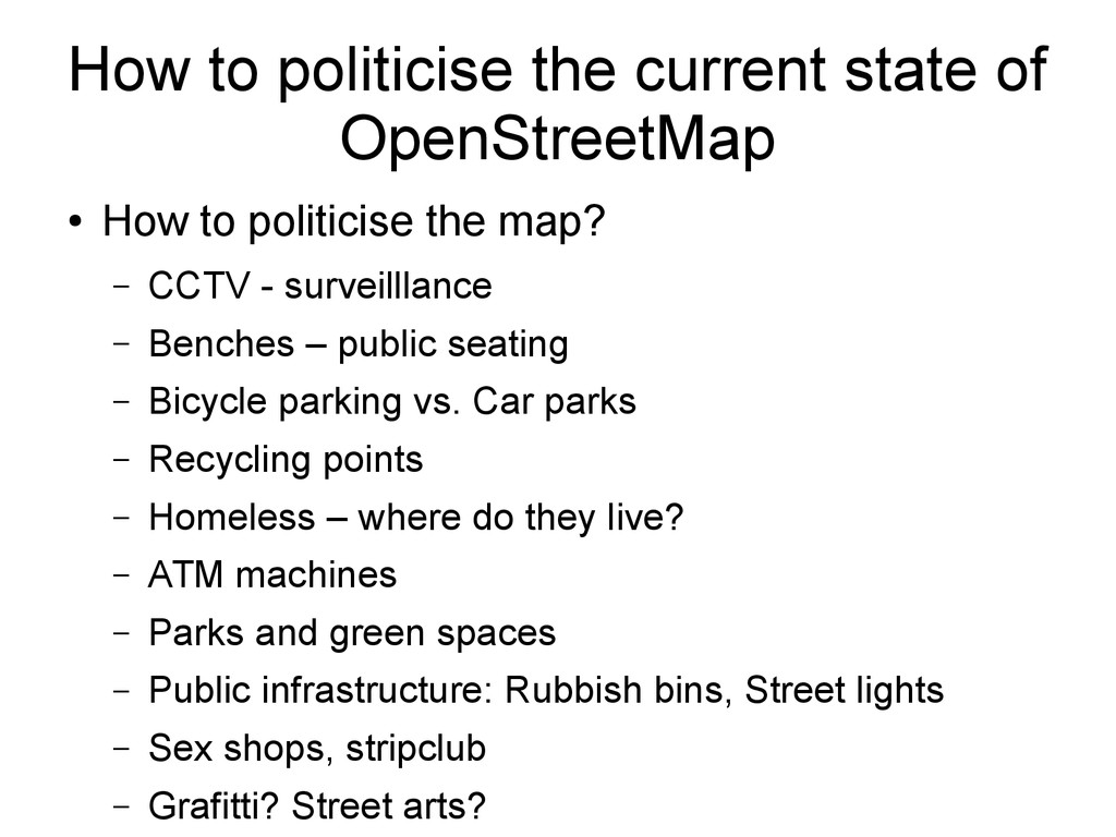 How to politicise the current state of OpenStre...