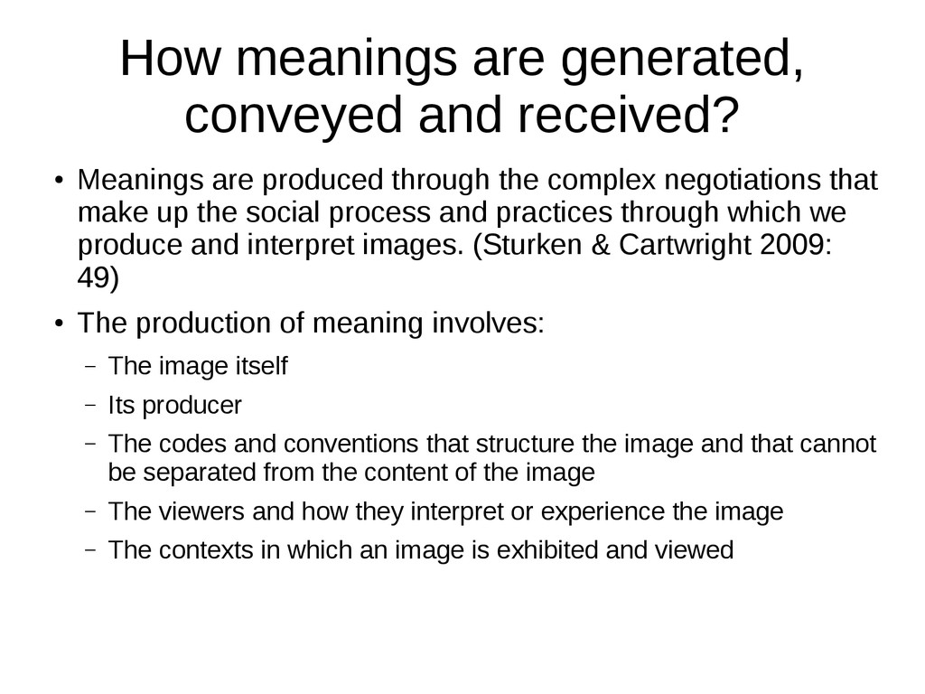 How meanings are generated, conveyed and receiv...