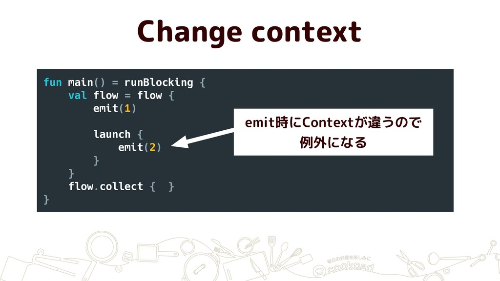 Change context fun main() = runBlocking { val f...