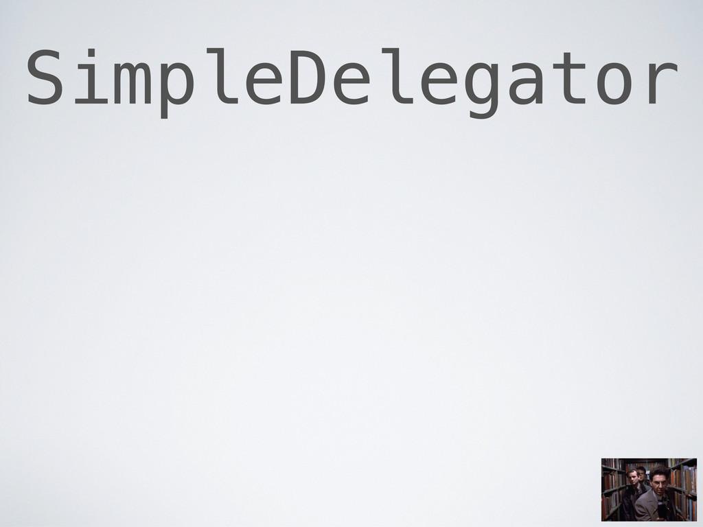 SimpleDelegator