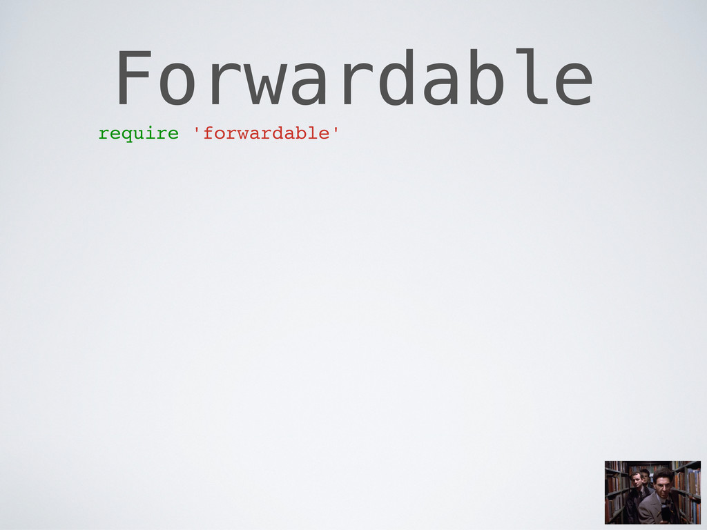 Forwardable require 'forwardable'