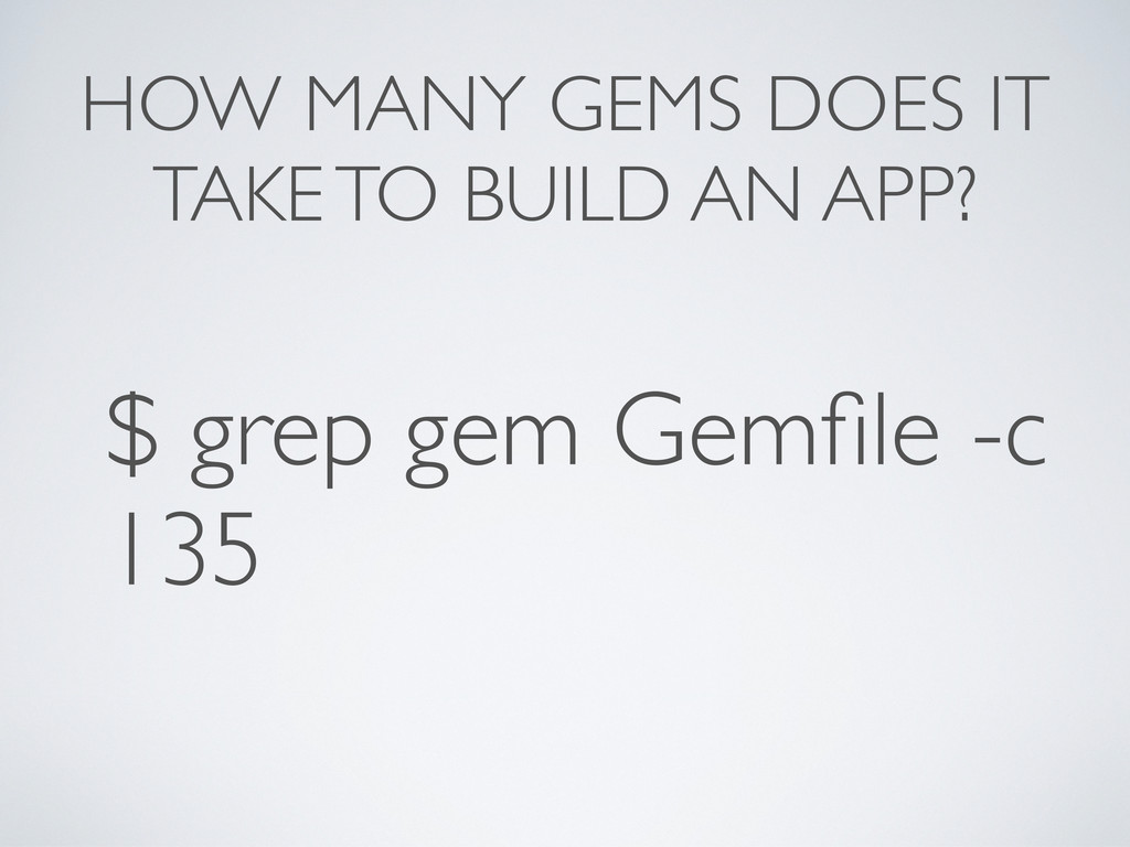 HOW MANY GEMS DOES IT TAKE TO BUILD AN APP? $ g...