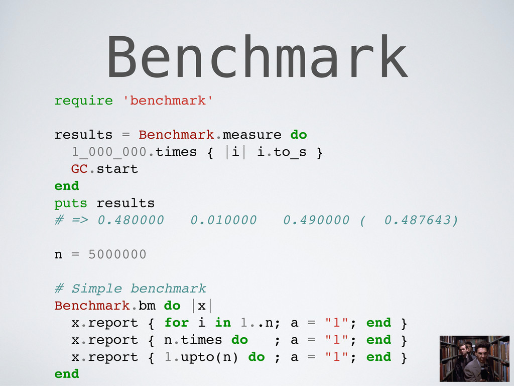 Benchmark require 'benchmark' results = Benchma...