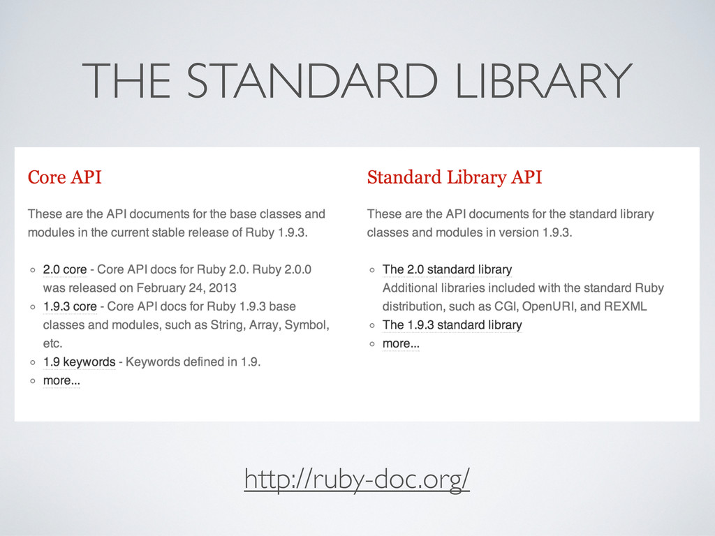 THE STANDARD LIBRARY http://ruby-doc.org/