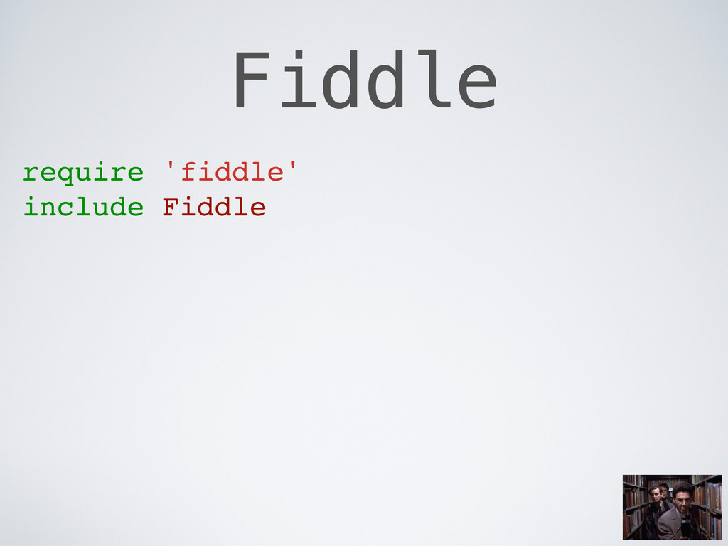 Fiddle require 'fiddle' include Fiddle