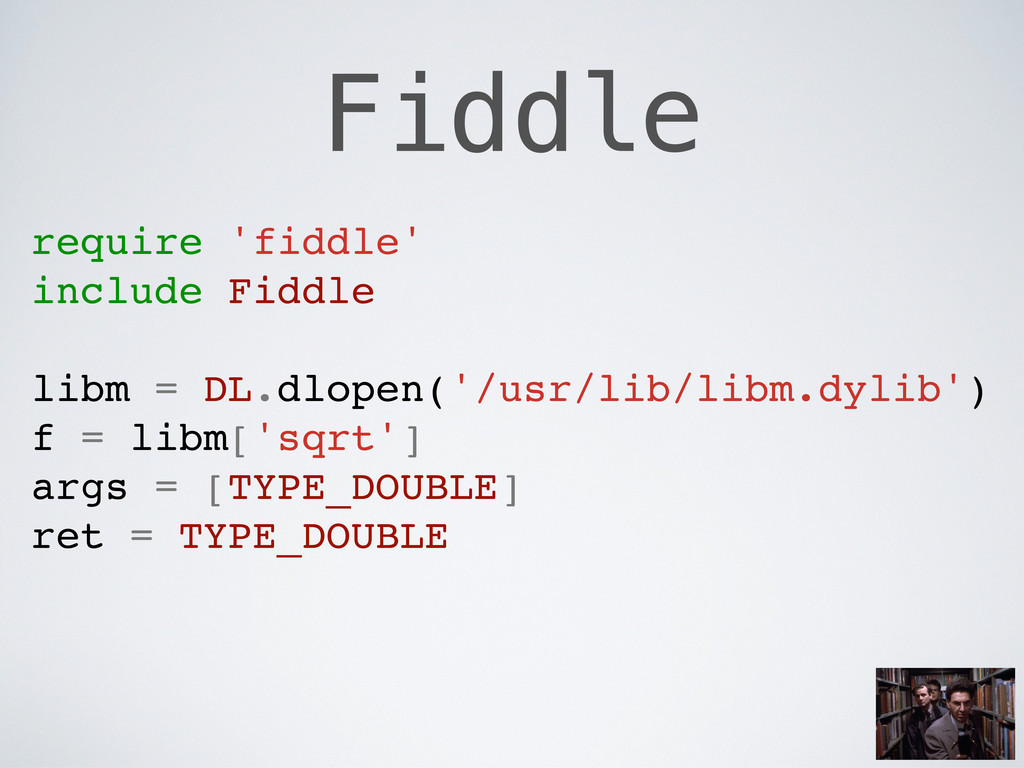 Fiddle require 'fiddle' include Fiddle libm = D...