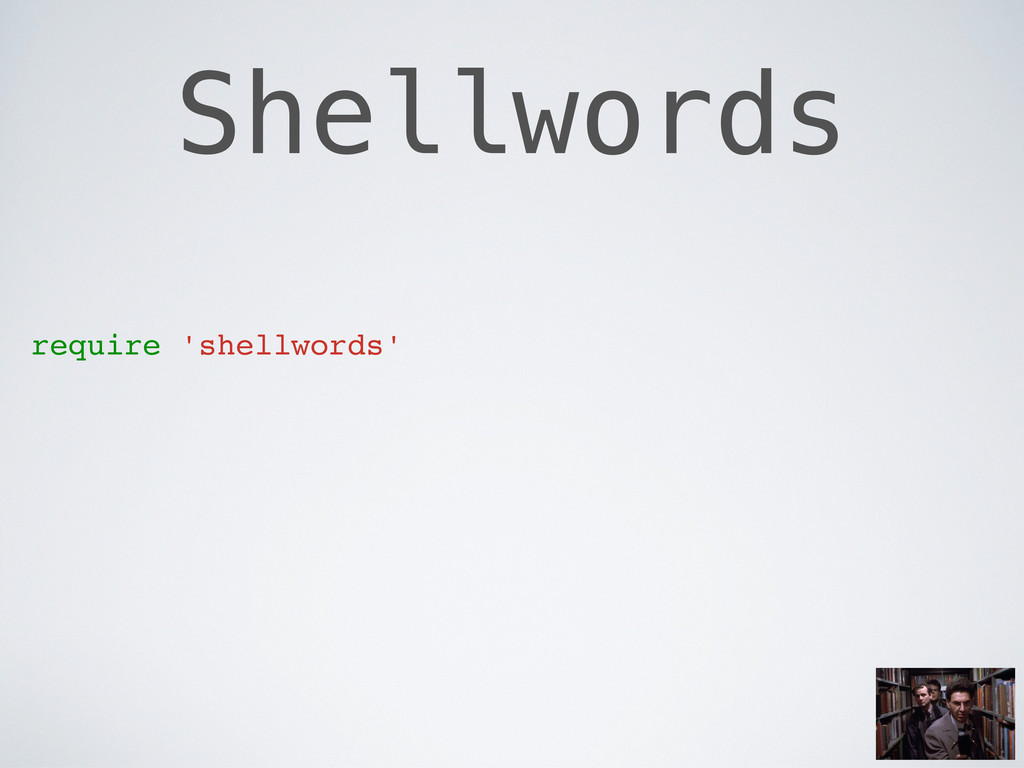 Shellwords require 'shellwords'