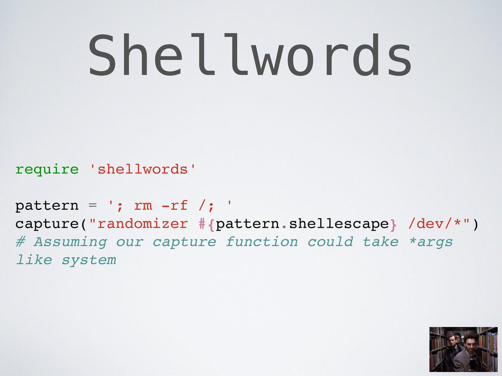 Shellwords require 'shellwords' pattern = '; rm...