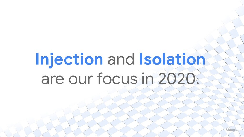Injection and Isolation are our focus in 2020.