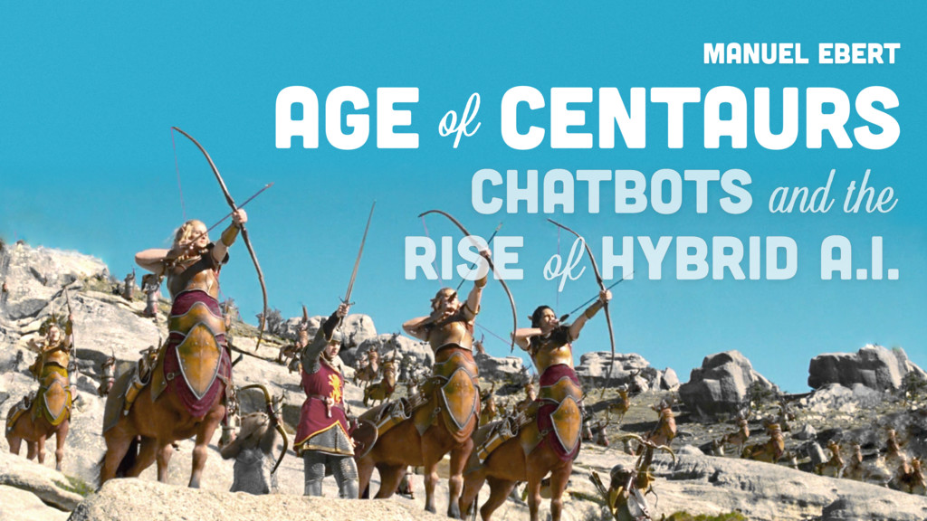 AGE CENTAURS of RISE HYBRID A.I. of and the Man...