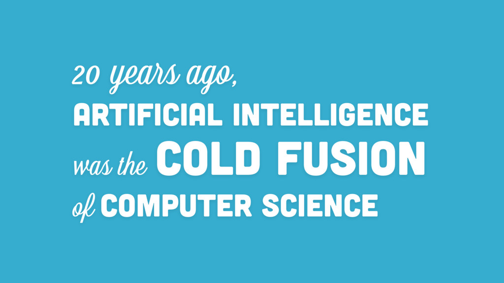 20 years ago, Artificial Intelligence was the C...